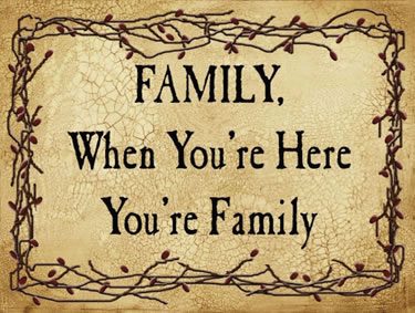 FAMILY, When You're Here You're Family