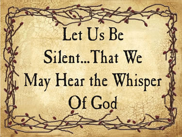 Let Us Be Silent…That We May Hear the Whisper Of God