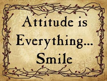 Attitude is Everything…Smile