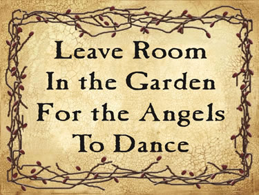 Leave Room In the Garden For the Angels To Dance