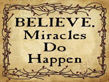 Believe, Miracles Do Happen