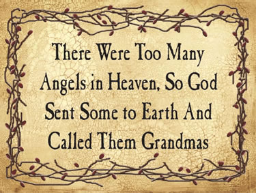 There Were Too Many Angels in Heaven, So God Sent Some to Earth And Called Them Grandmas