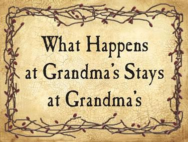 What Happens at Grandma's Stays at Grandma's