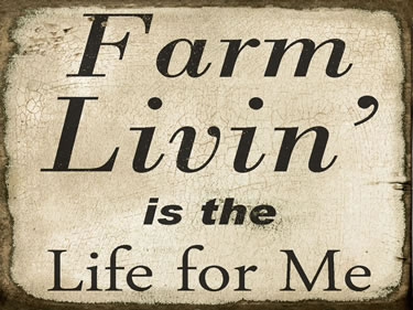 Farm Livin' Is The Life For Me