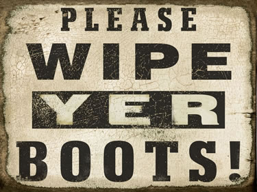 Please Wipe Yer Boots!