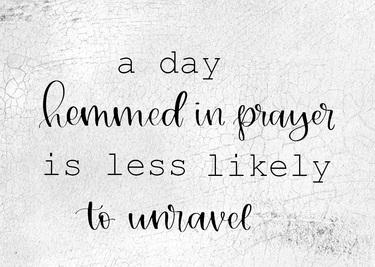 A Day Hemmed In Prayer