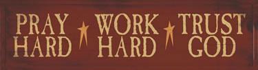 Pray Hard Work Hard Trust God