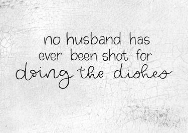 No Husband Has Ever Been Shot