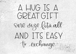 A Hug Is A Great Gift