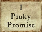 I Pinky Promise