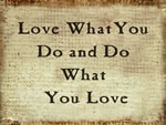 Love What You Do And Do What