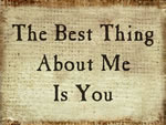 The Best Thing About Me Is Y