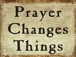 Prayer Changes Things