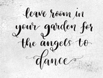 Leave room in your garden for the angels to dance
