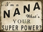 I'm A Nana What's Your Super