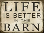 Life Is Better In The Barn