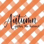 Autumn- Gather the Harvest