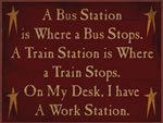 A Bus Station Is Where A Bus Stops. A Train Station Is Where A Train Stops. On My Desk, I Have A Work Station.