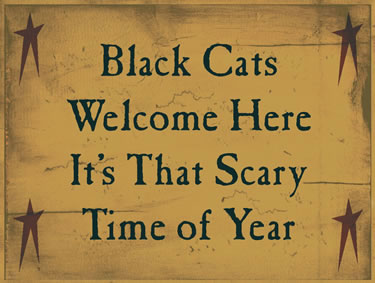 Black Cats Welcome Here, It's The Scary Time Of Year