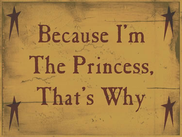 Because I'm The Princess, That's Why