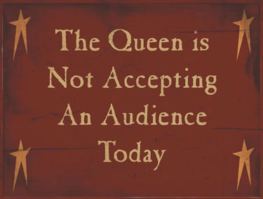 The Queen Is Not Accepting An Audience Today