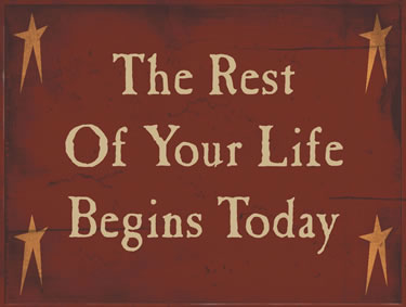 The Rest Of Your Life Begins Today