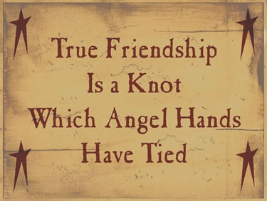True Friendship Is A Knot Which Angels Hands Have Tied