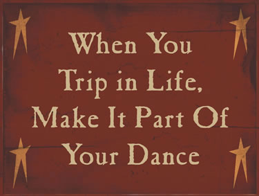 When You Trip In Life, Make It Part Of Your Dance