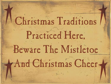 Christmas Traditions Practiced Here, Beware The Mistletoe And Christmas Cheer
