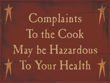Complaints To The Cook May Be Hazardous To Your Health