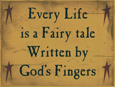 Every Life Is A Fairytale Written By Gods Fingers
