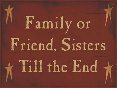 Family Or Friends Sisters Till The End