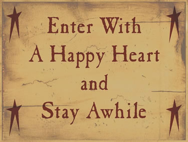 Enter With A Happy Heart And Stay Awhile