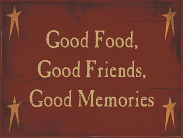 Good Food, Good Friends, Good Memories