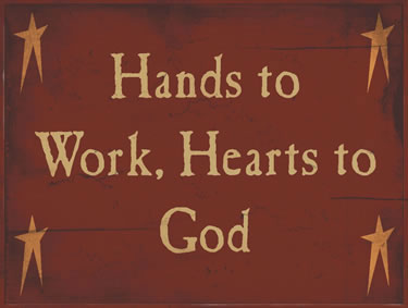 Hands To Work, Hearts To God