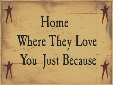 Home Where They Love You Just Because