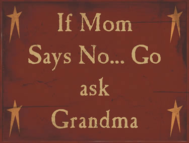 If Mom Says No...Go Ask Grandma