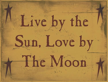Live By The Sun; Love By The Moon