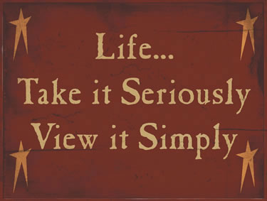 Life…Take It Seriously View It Simply