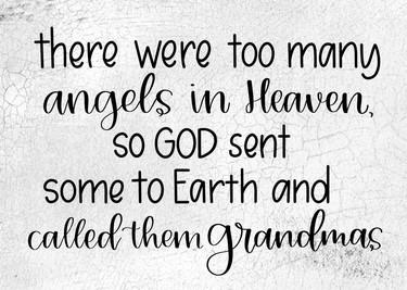 There Were Too Many Angels In Heaven, Grandmas