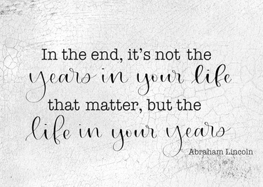 In The End It's Not The Years In Your Life