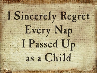 I Sincerely Regret Every Nap I Passed Up As A Child
