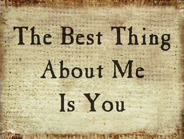 The Best Thing About Me Is You