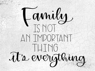 Family, it's Everything