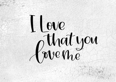 I Love That You Love Me