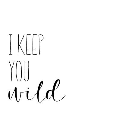 Keep You Wild