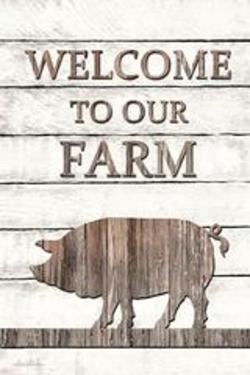 Pig- Welcome To Our Farm