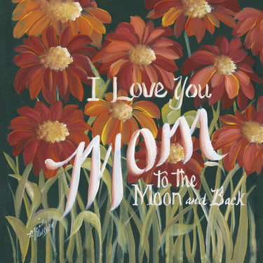 I Love You Mom To The Moon And Back