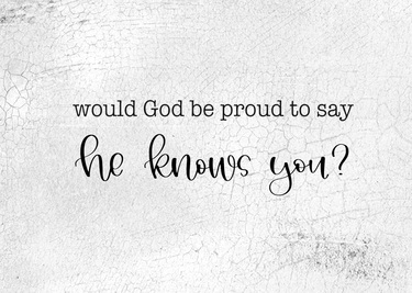 Would God Be Proud To Say