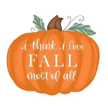 Pumpkin I Think I Love Fall